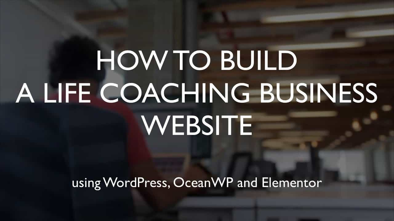 How to build a life coaching business website | WordPress | OceanWP | Elementor