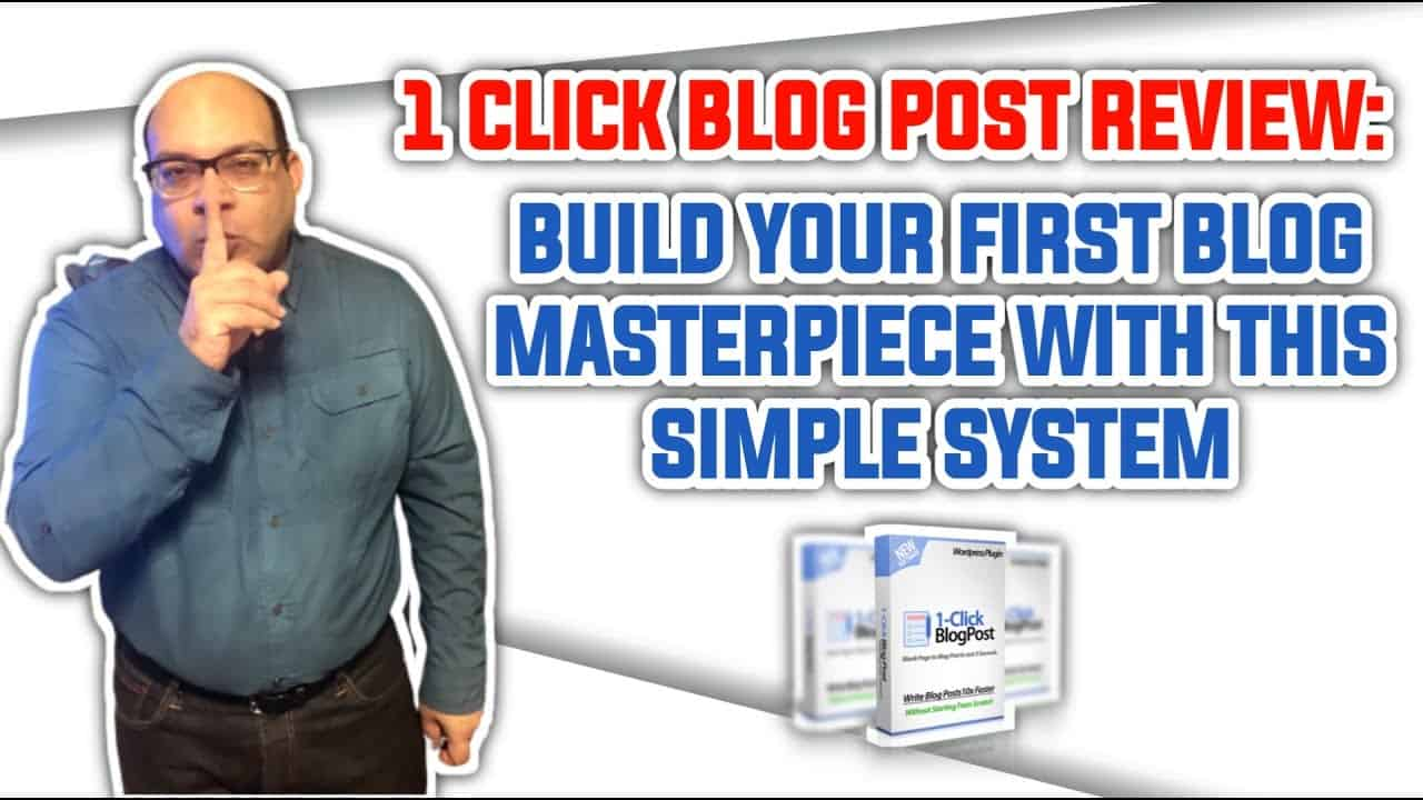1 Click Blog Post Review: Build Your First Blog Masterpiece With This Simple System