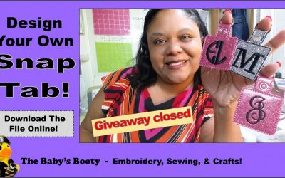 Do It Yourself – Tutorials – Design your own Snap Tab, Key Chain, Key Fob in the hoop! A Snap Tab Tutorial by The Babys Booty