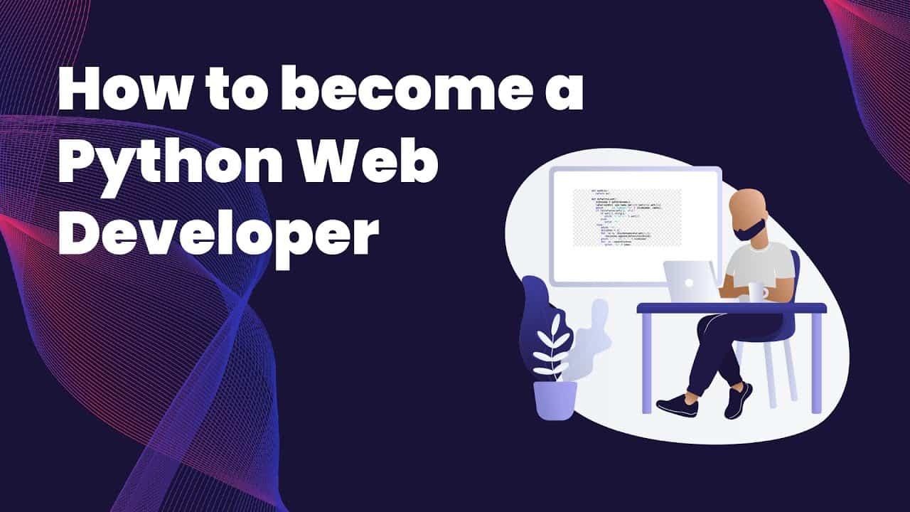 How to become a Python Web Developer