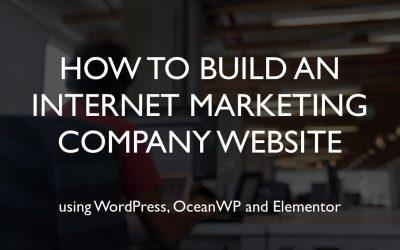 Do It Yourself – Tutorials – How to build an internet marketing company website | WordPress | OceanWP | Elementor