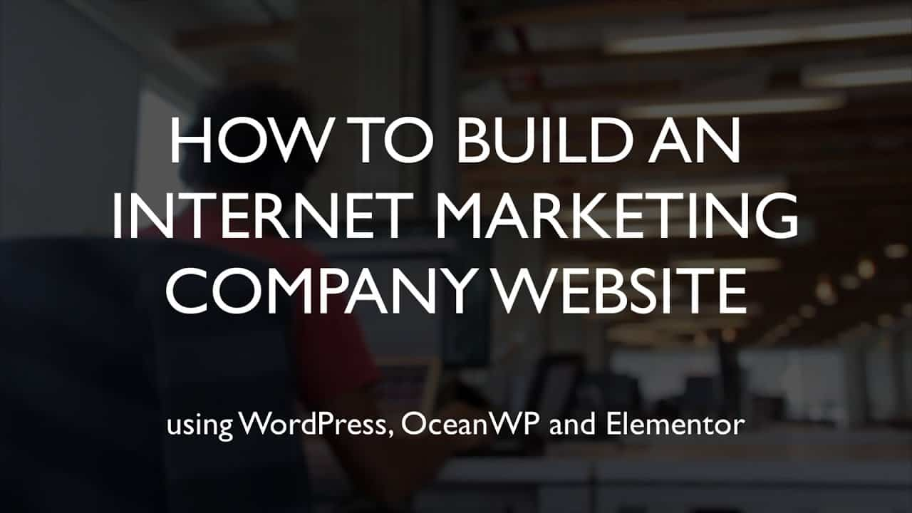 How to build an internet marketing company website | WordPress | OceanWP | Elementor