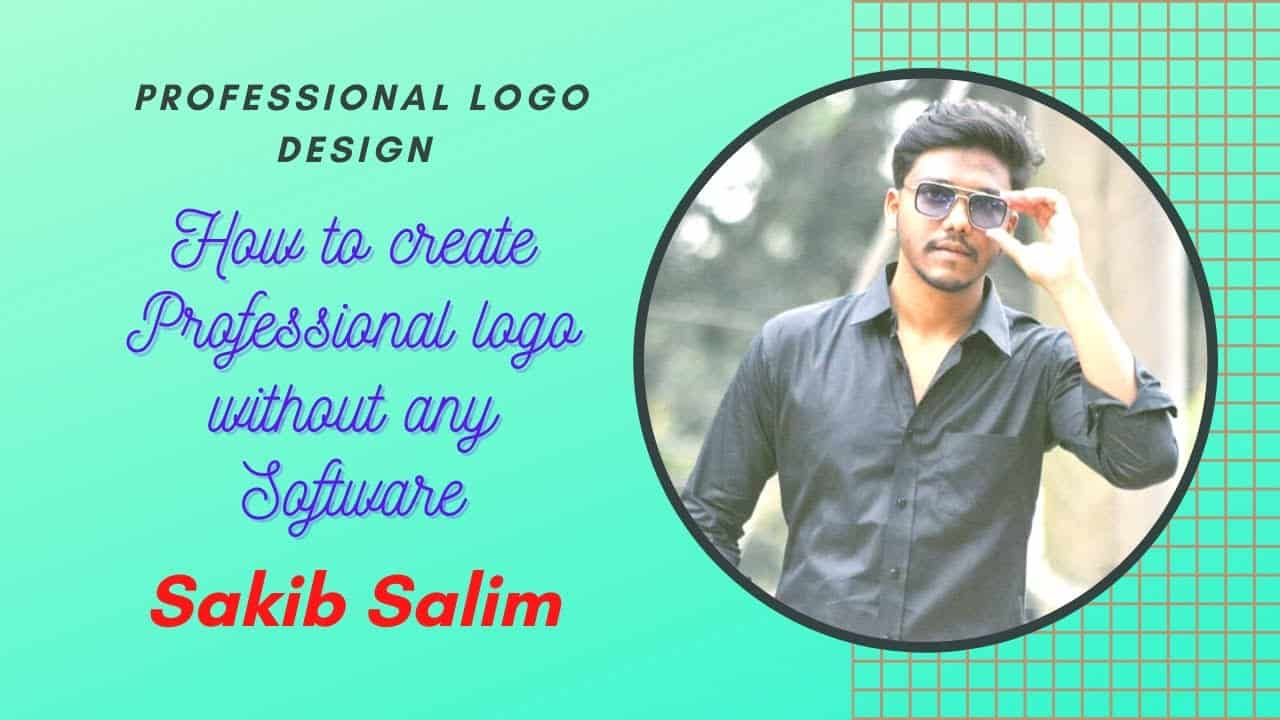 How to create Professional Logo without any software  Sakib Salim
