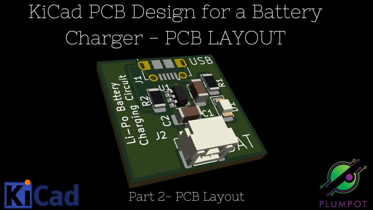 KiCad Tutorial - Designing your own PCB battery charger - PCB Layout