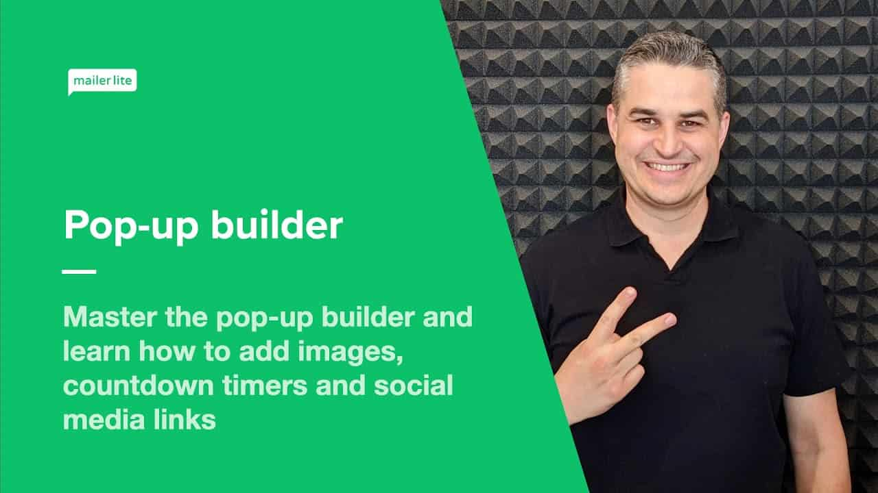 Pop-up builder - How to create and design your own pop-up forms using MailerLite