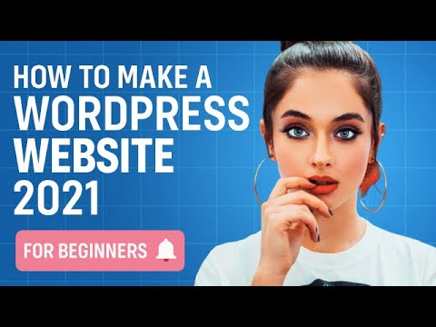 Wordpress Tutorial 2021 - How to Make a WordPress Website for Beginners (Easy!)