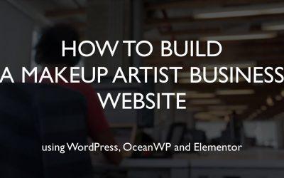 Do It Yourself – Tutorials – How to build a makeup artist business website   WordPress   OceanWP   Elementor