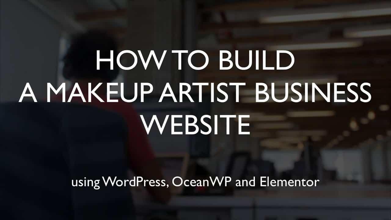 How to build a makeup artist business website | WordPress | OceanWP | Elementor