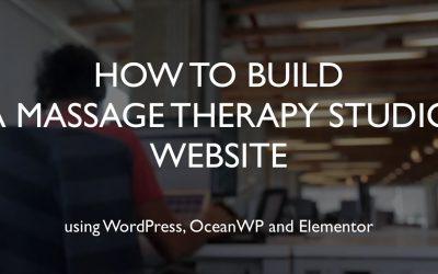 Do It Yourself – Tutorials – How to build a massage therapy studio website   WordPress   OceanWP   Elementor