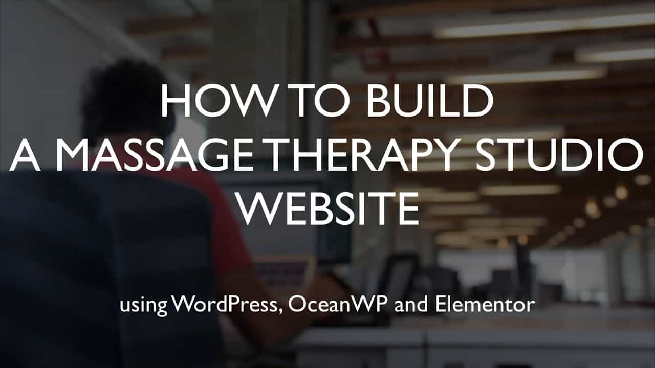 How to build a massage therapy studio website | WordPress | OceanWP | Elementor