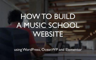 Do It Yourself – Tutorials – How to build a music school website   WordPress   OceanWP   Elementor