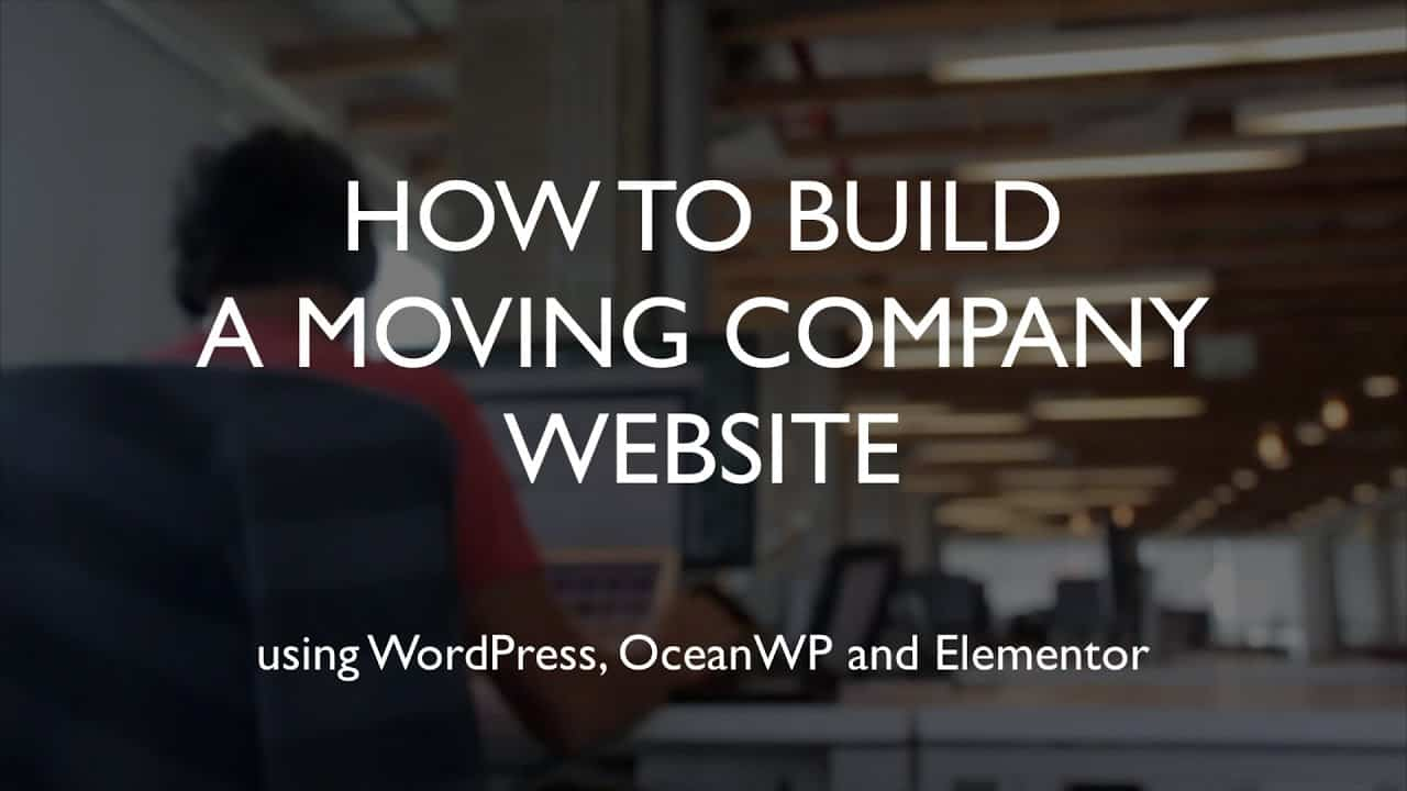 How to build a moving company website | WordPress | OceanWP | Elementor