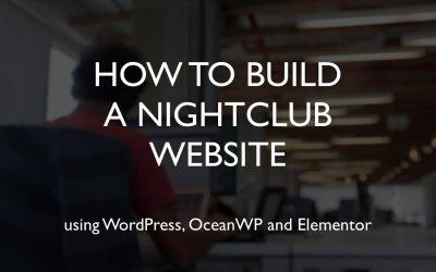 Do It Yourself – Tutorials – How to build a nightclub website   WordPress   OceanWP   Elementor