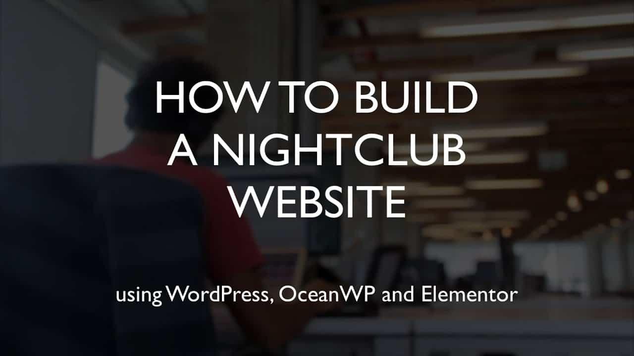 How to build a nightclub website | WordPress | OceanWP | Elementor