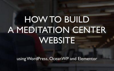 Do It Yourself – Tutorials – How to build a meditation center website   WordPress   OceanWP   Elementor