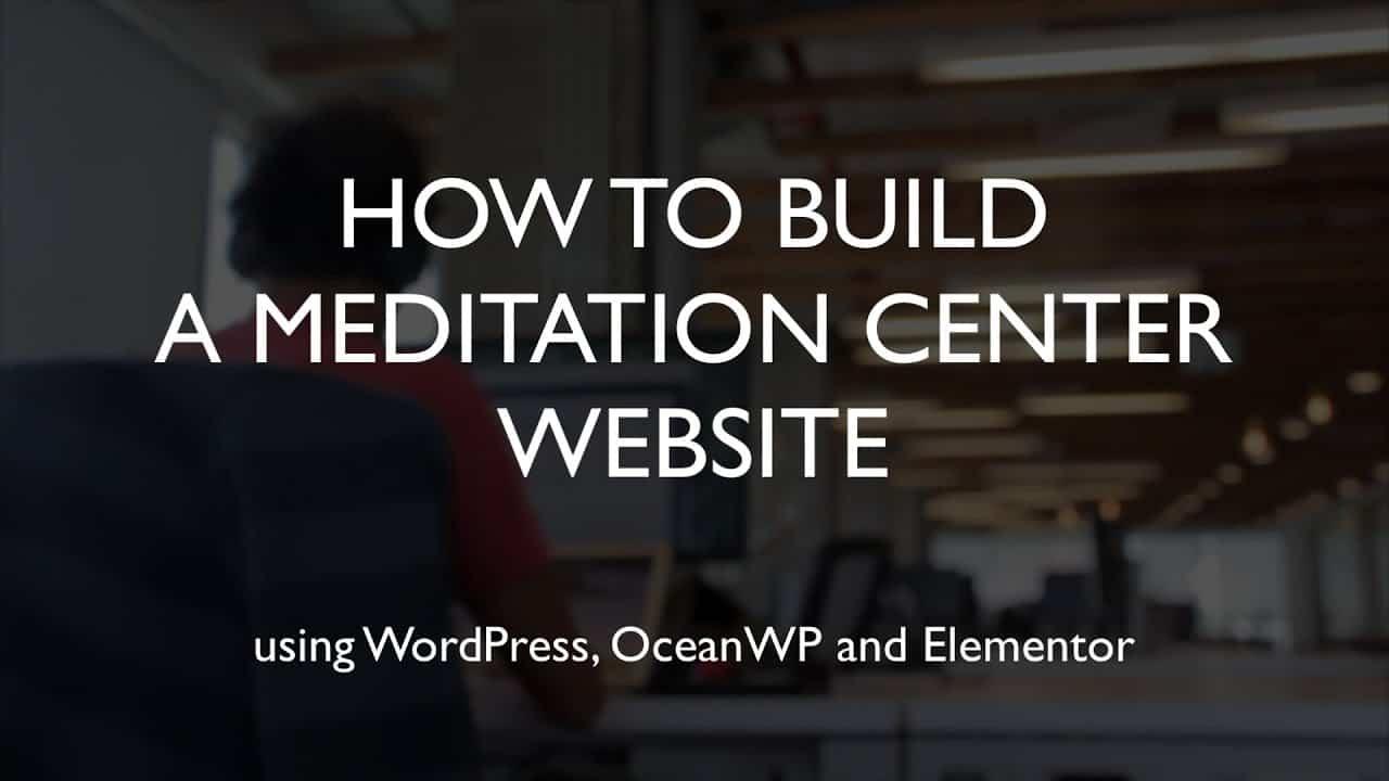How to build a meditation center website | WordPress | OceanWP | Elementor