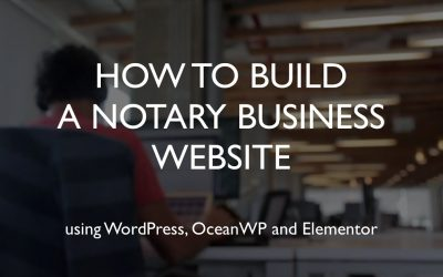 Do It Yourself – Tutorials – How to build a notary business website   WordPress   OceanWP   Elementor