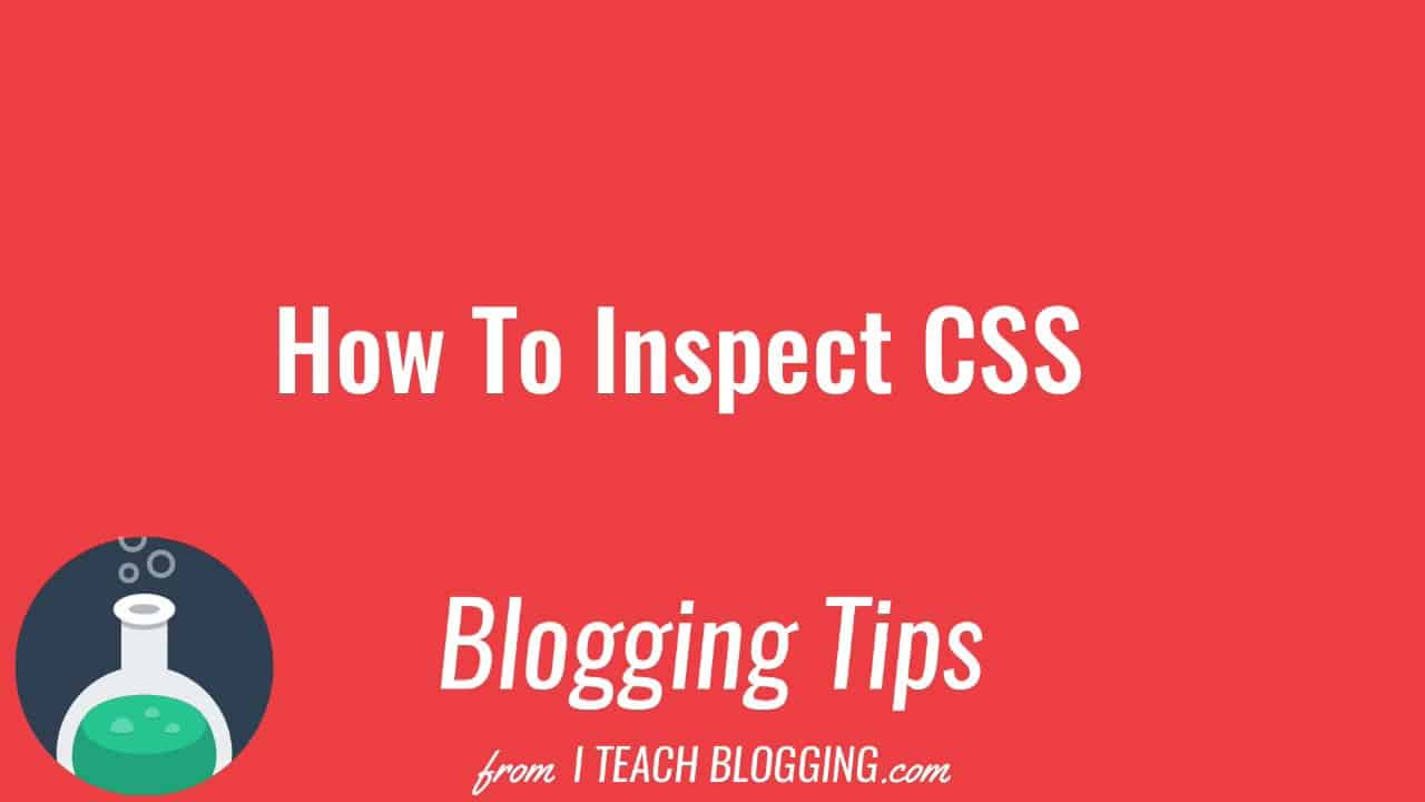 How To Inspect CSS On Google Chrome