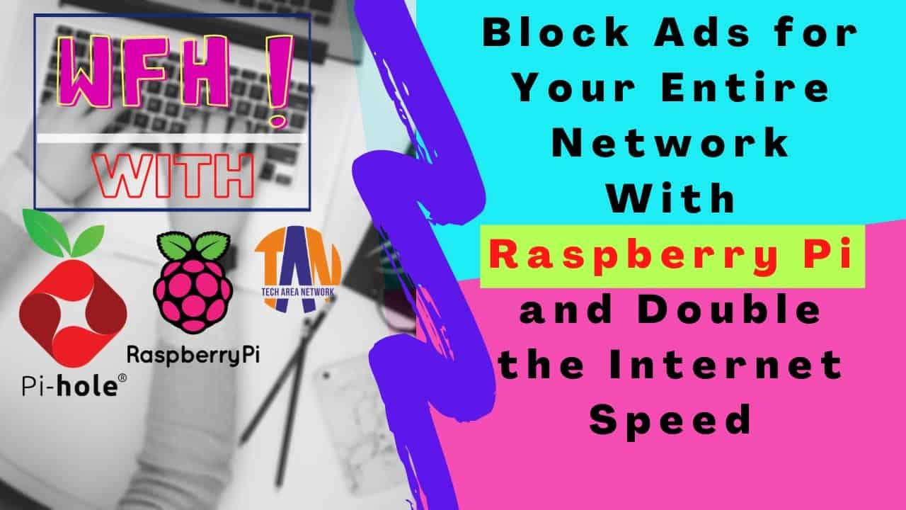 Build a Web Based Network-wide Ad Blocker with Pi-Hole on Raspberry Pi | Tech Area Network