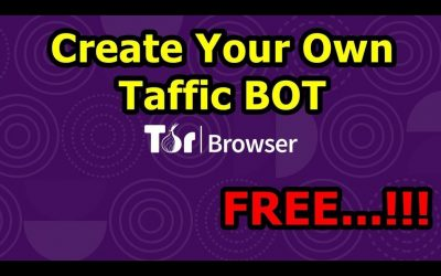 Do It Yourself – Tutorials – Create Your Own Traffic BOT for FREE 2020