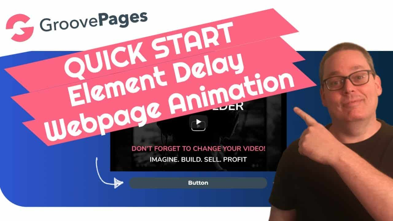 GrooveFunnels Tutorial | GroovePages Element Display Delay and Webpage Animation | QUICK START GUIDE