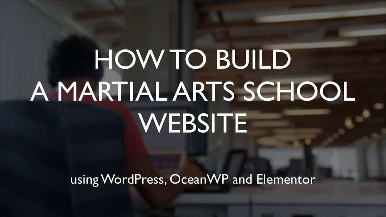 How to build a martial arts school website | WordPress | OceanWP | Elementor