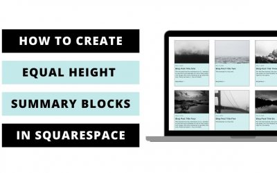 Do It Yourself – Tutorials – How to create equal height blog summary blocks in Squarespace // Squarespace CSS tutorial