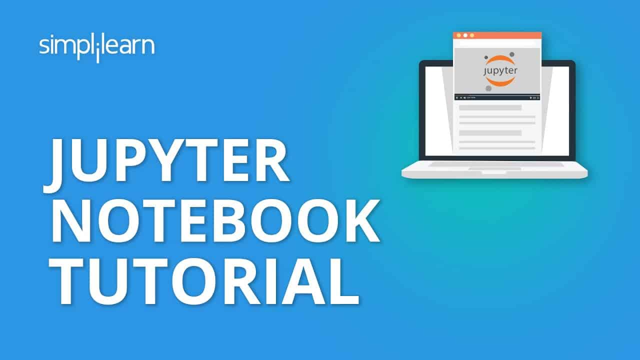 Jupyter Notebook Tutorial   Introduction To Jupyter Notebook   Python Jupyter Notebook   Simplilearn