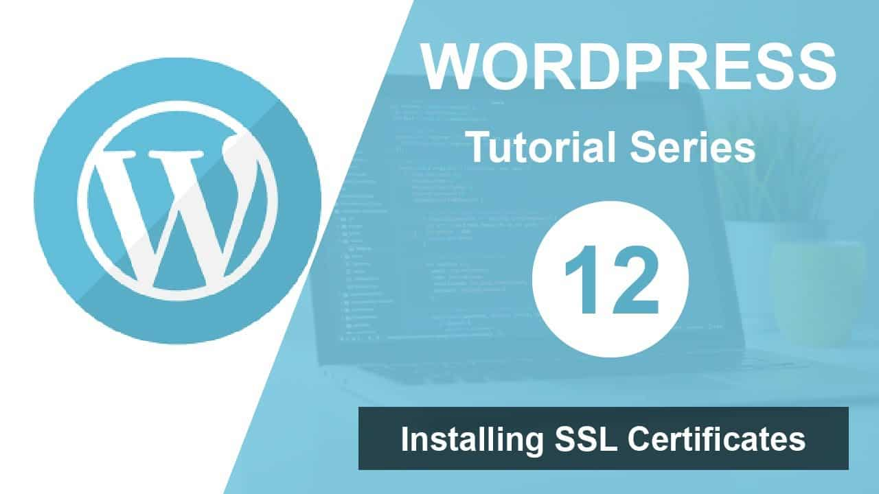 Wordpress tutorial for beginners step by step (Part 13): Installing SSLcertificate