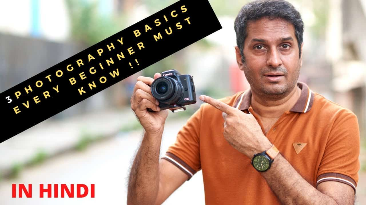 3 PHOTOGRAPHY BASICS EVERY BEGINNER MUST KNOW | HINDI