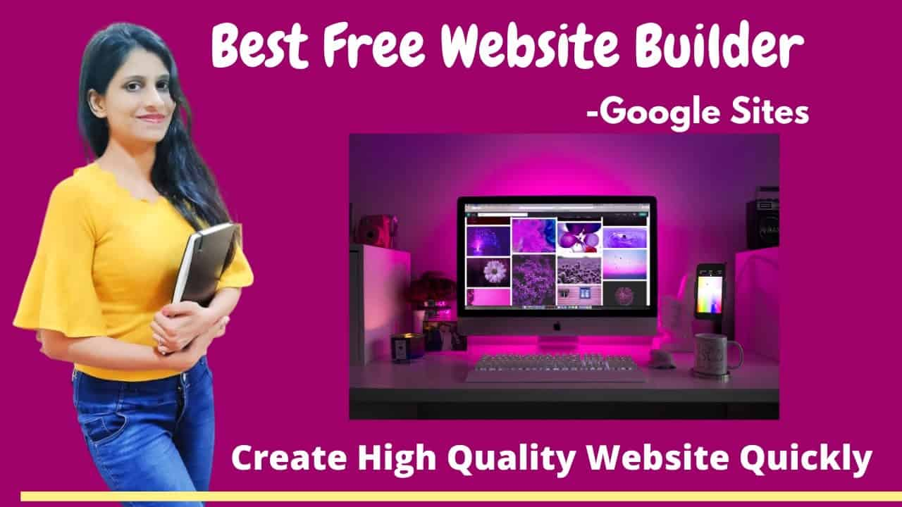 Best Free Website Builder - Create High Quality Websites within 10 minutes | Google Sites Tutorial
