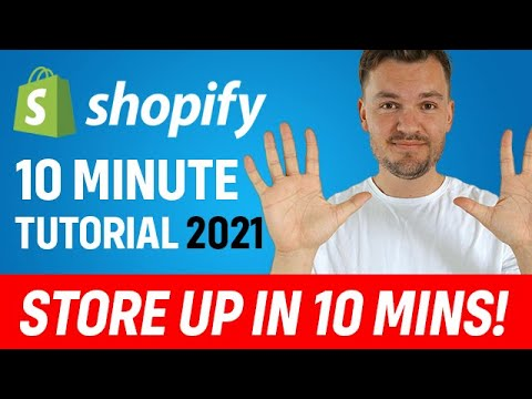 FAST Shopify Tutorial 2021 For Beginners - Store Up In Just 10 Minutes!