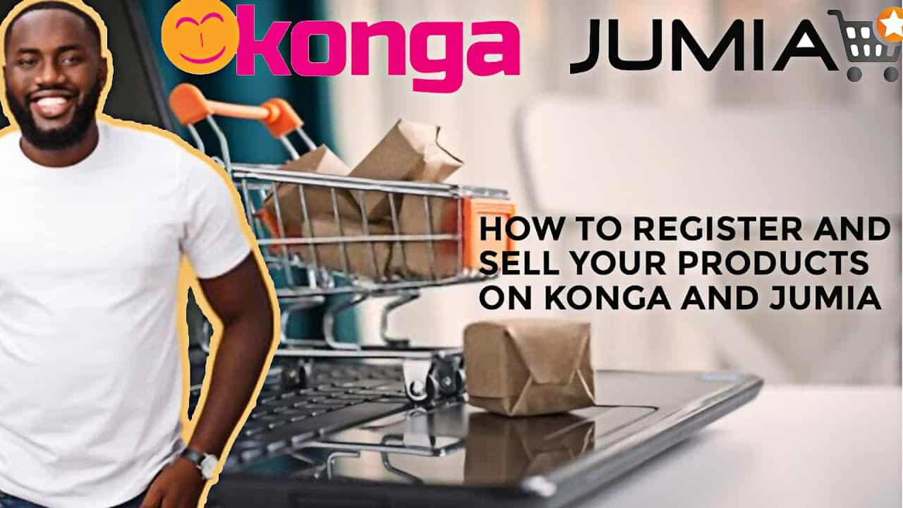How to Register and Sell Products on Konga and Jumia