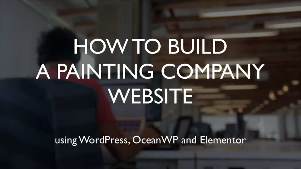 How to build a painting company website | WordPress | OceanWP | Elementor