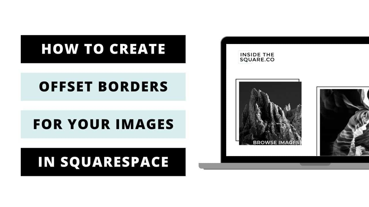How to create offset image borders in Squarespace // Squarespace CSS Tutorial