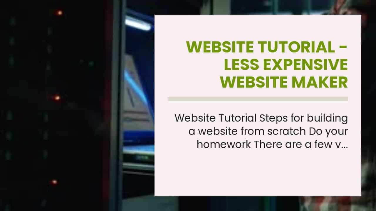 Website Tutorial -  Less Expensive Website  Maker