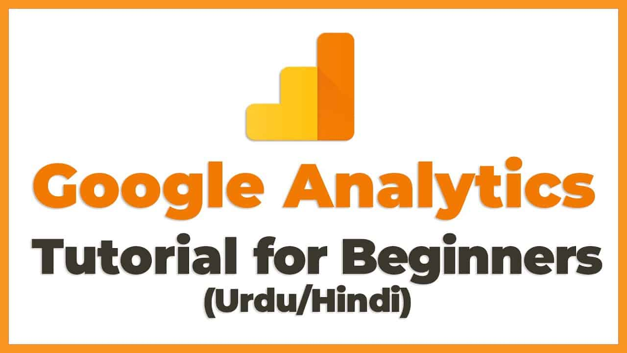 Google Analytics Tutorial for Beginners in Urdu/Hindi