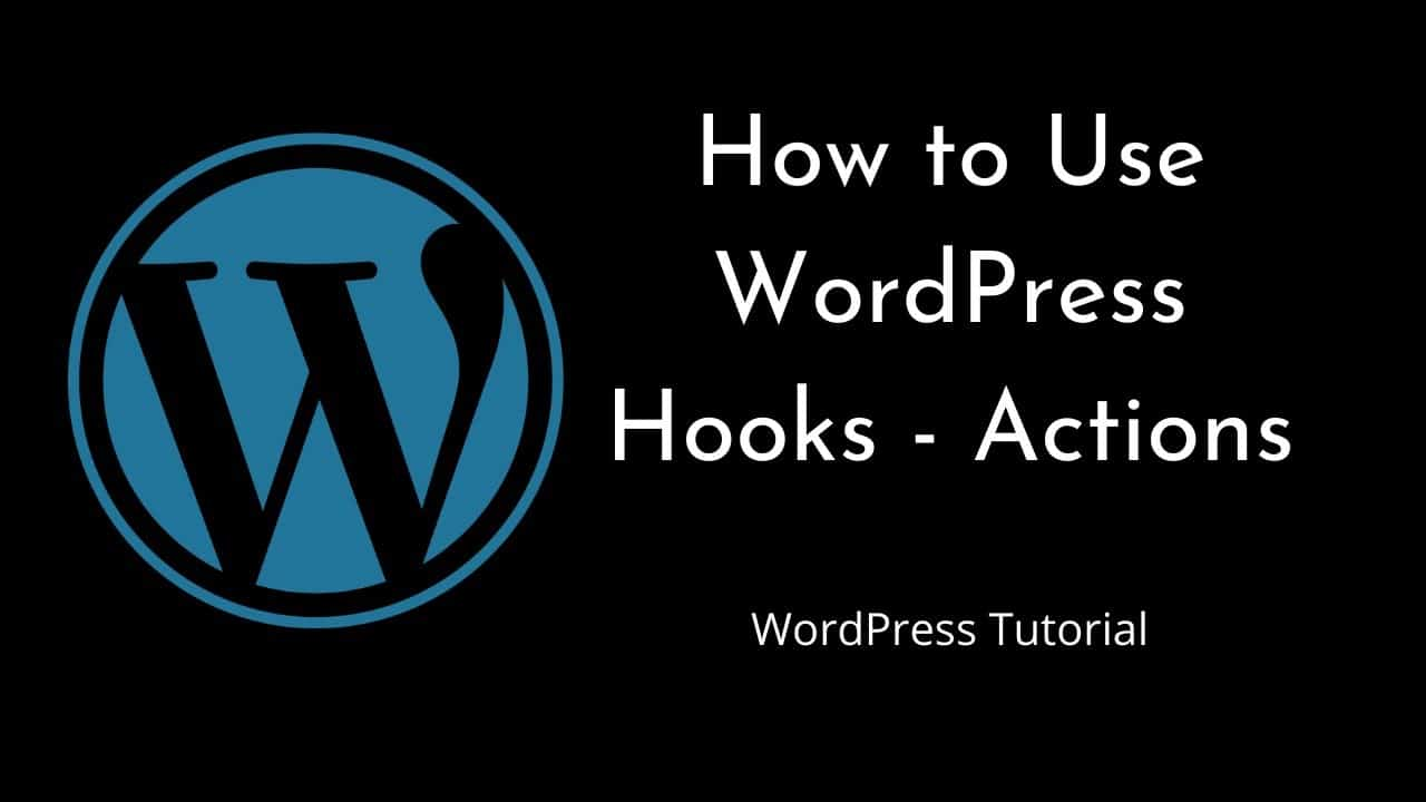 How to use WordPress Hooks - Actions - Part 1 | WordPress | Tutorial for Beginners | Tutorial - 7