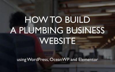 Do It Yourself – Tutorials – How to build a plumbing business website | WordPress | OceanWP | Elementor