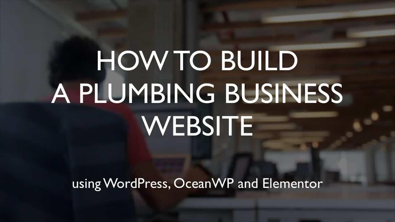 How to build a plumbing business website | WordPress | OceanWP | Elementor