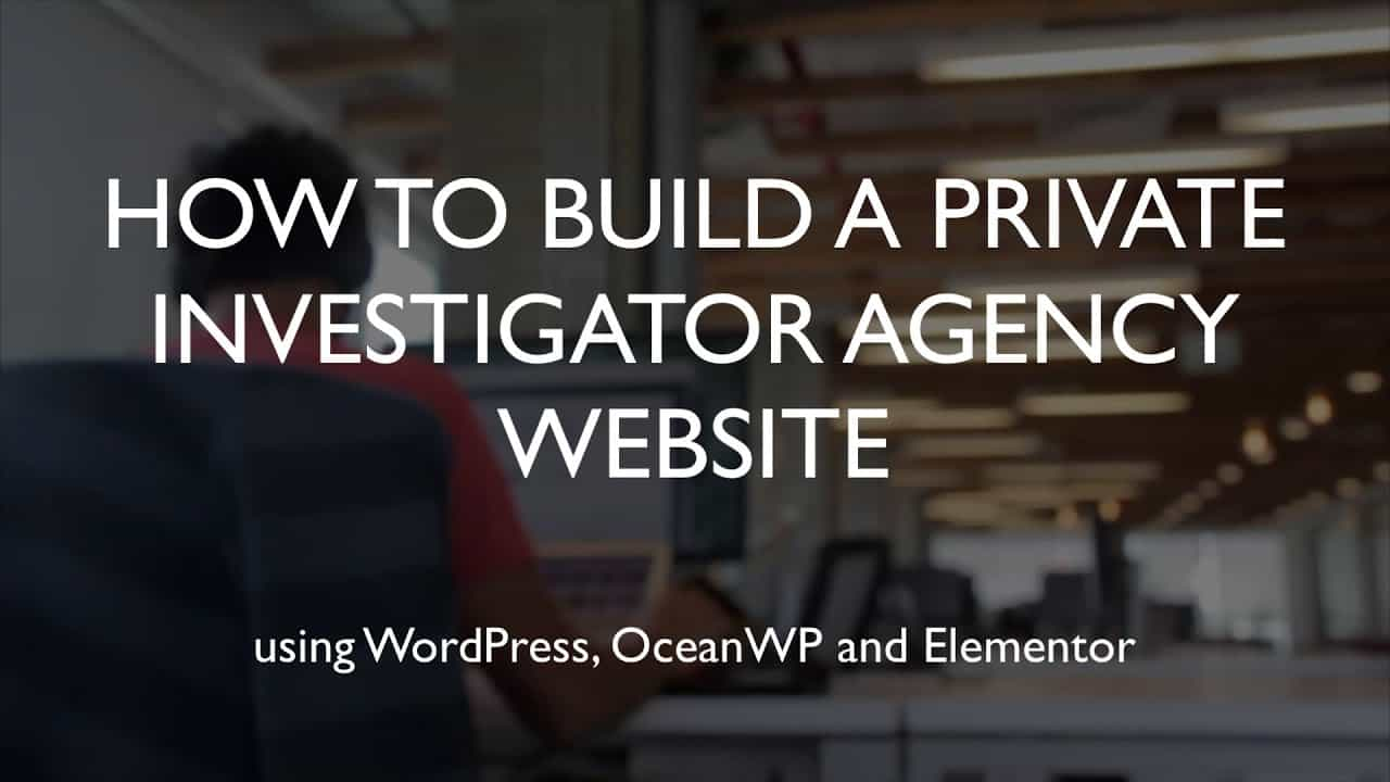 How to build a private investigator agency website | WordPress | OceanWP | Elementor