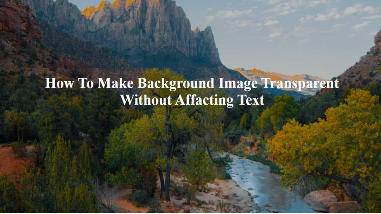 How To Change Background Image Opacity Without Affecting Text in ...