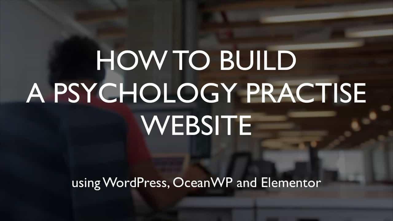 How to build a psychology practise website   WordPress   OceanWP   Elementor