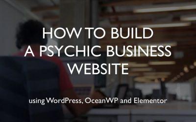 Do It Yourself – Tutorials – How to build a psychic business website | WordPress | OceanWP | Elementor