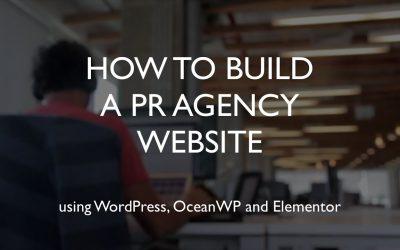 Do It Yourself – Tutorials – How to build a pr agency website | WordPress | OceanWP | Elementor