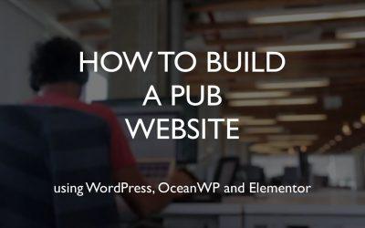 Do It Yourself – Tutorials – How to build a pub website | WordPress | OceanWP | Elementor