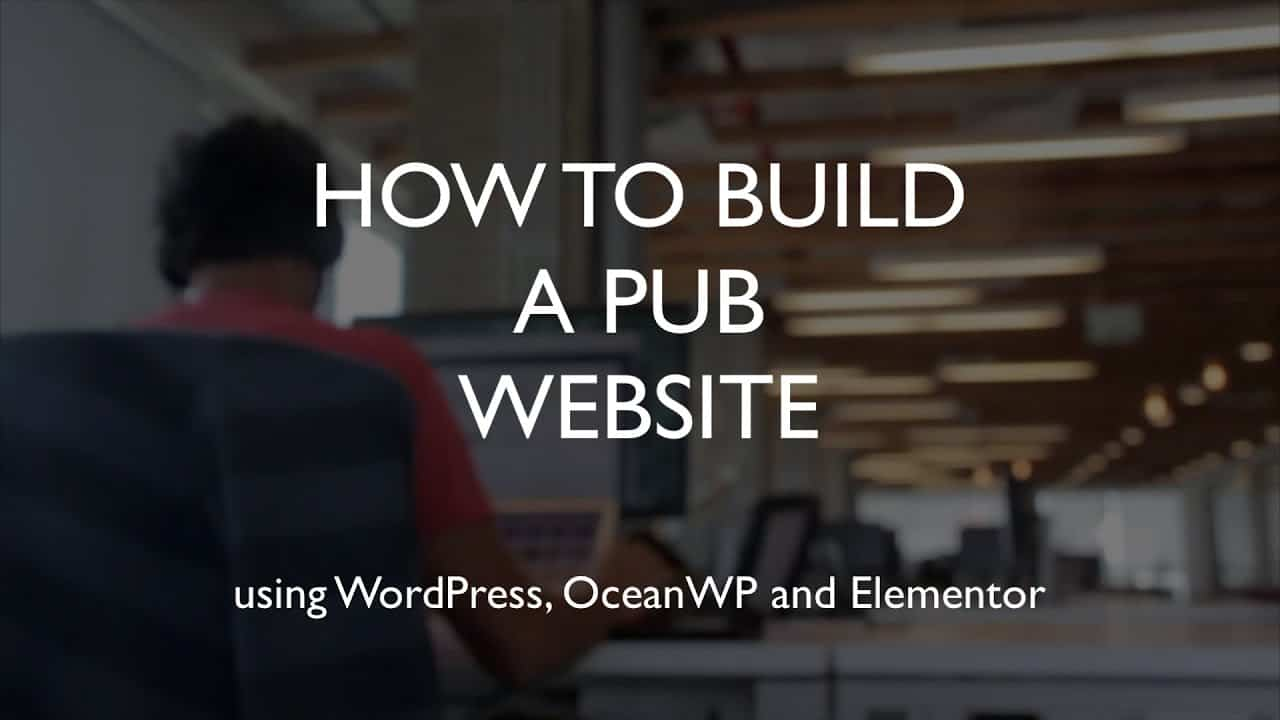 How to build a pub website | WordPress | OceanWP | Elementor