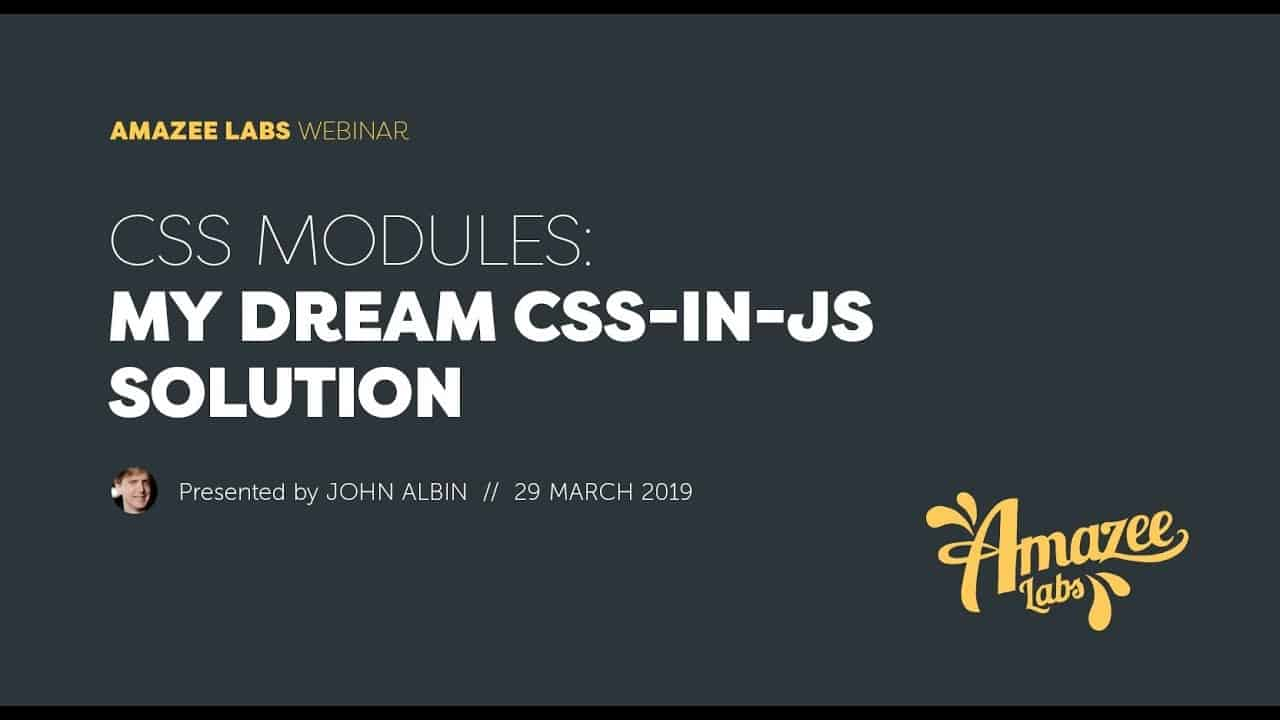 Amazee Labs Webinar 3: CSS Modules - My favourite CSS-in-JS Solution