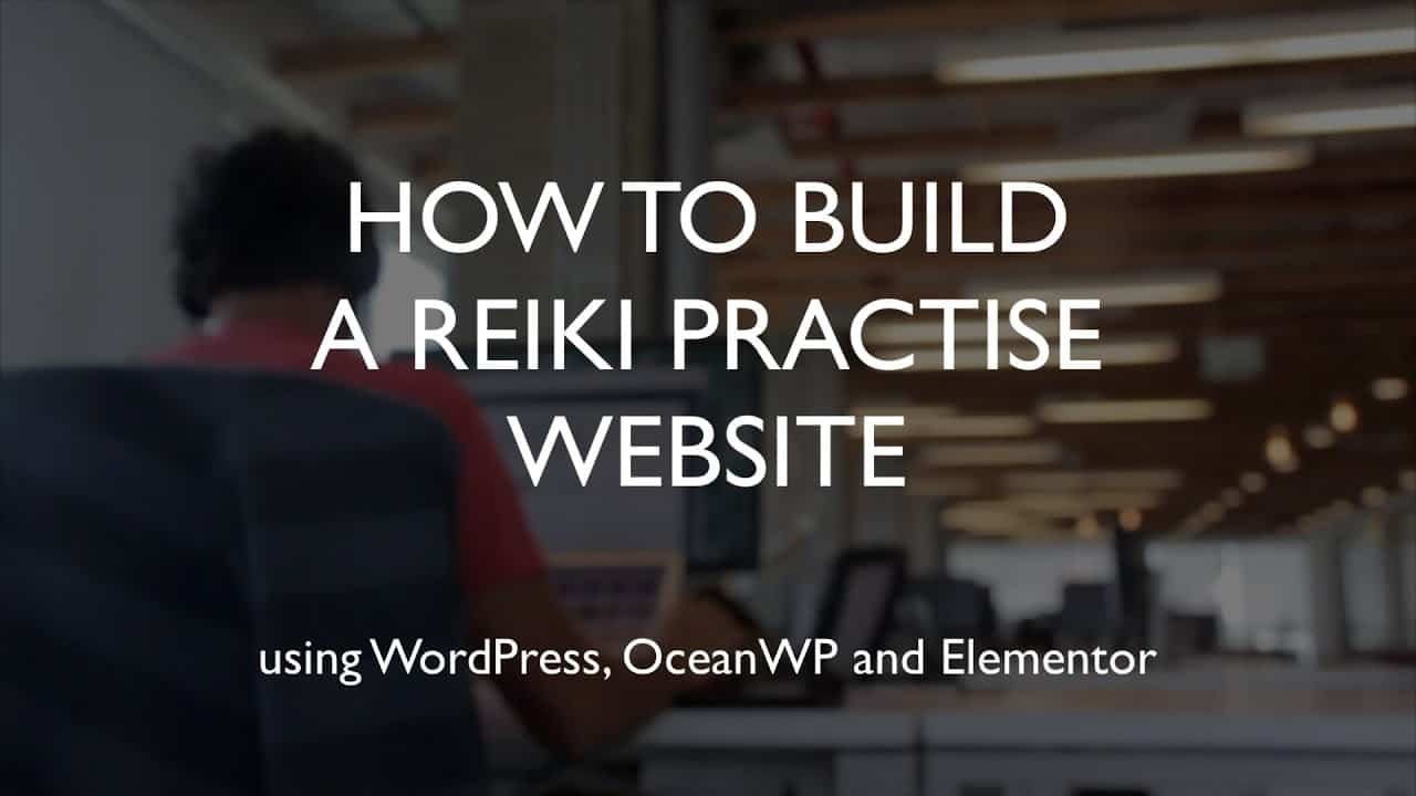 How to build a reiki practise website | WordPress | OceanWP | Elementor