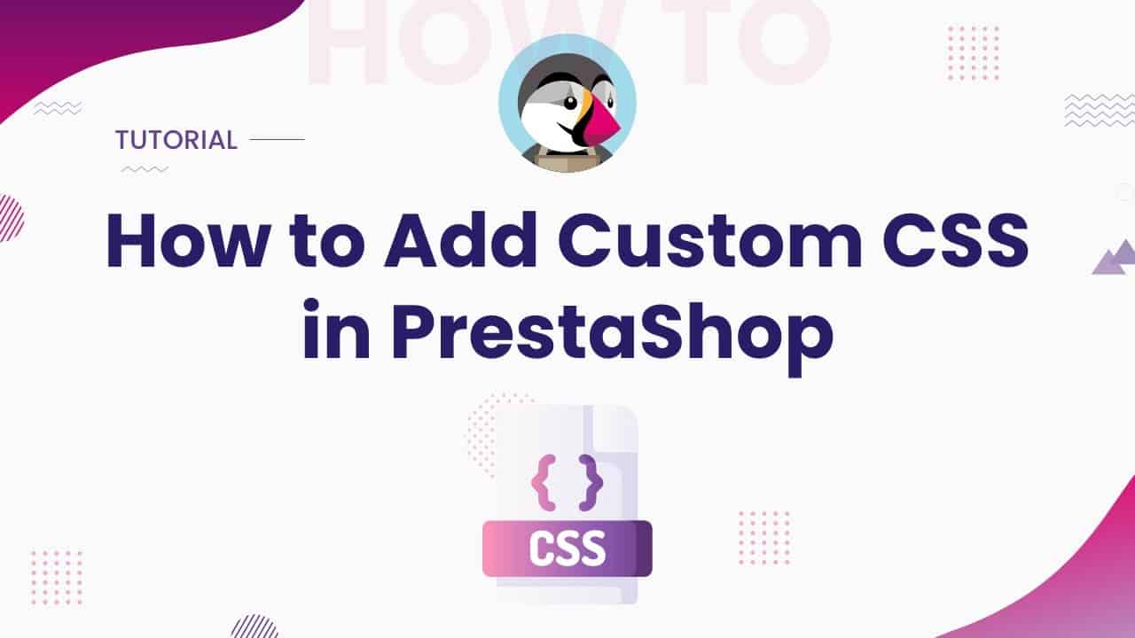 How to Add Custom CSS in PrestaShop | PrestaShop Tutorial | PrestaShop Tips & Tricks